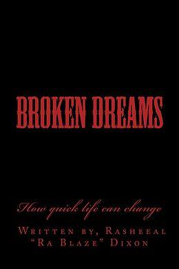 E-Book (epub) Broken Dreams how quick life can change von Rasheeal Dixon