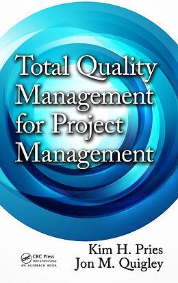 E-Book (epub) Total Quality Management for Project Management von Kim H. Pries, Jon M. Quigley