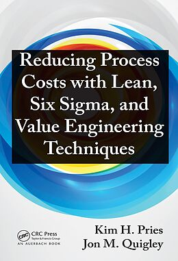 E-Book (epub) Reducing Process Costs with Lean, Six Sigma, and Value Engineering Techniques von Kim H. Pries, Jon M. Quigley