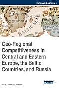 Fester Einband Geo-Regional Competitiveness in Central and Eastern Europe, the Baltic Countries, and Russia von Anatoly Zhuplev, Zhuplev
