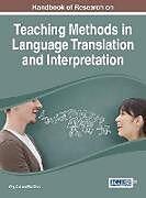 Fester Einband Handbook of Research on Teaching Methods in Language Translation and Interpretation von Ying Cui, Wei Zhao