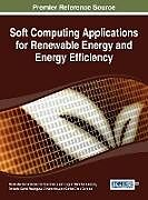 Fester Einband Soft Computing Applications for Renewable Energy and Energy Efficiency von Maria Del Sorrorro Garcia Cascales, Juan Miguel Sanchez Lozano, Antonio David Masegosa Arredondo
