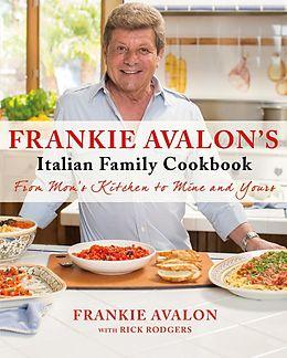 E-Book (epub) Frankie Avalon's Italian Family Cookbook von Frankie Avalon, Rick Rodgers