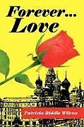 Kartonierter Einband Forever... Love von Patricia Riddle Wilcox
