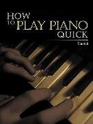 Kartonierter Einband How to Play Piano Quick von Tim Bell