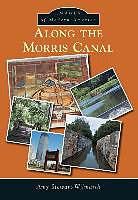 Kartonierter Einband Along the Morris Canal von Amy Stewart-Wilmarth