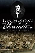 Kartonierter Einband Edgar Allan Poe's Charleston von Christopher Byrd Downey