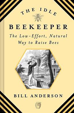 Fester Einband The Idle Beekeeper von Bill Anderson