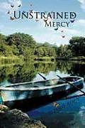 Kartonierter Einband Unstrained Mercy von Jerry James Rempp