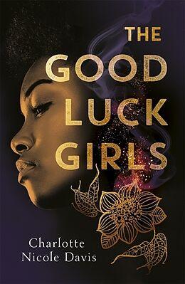 Kartonierter Einband The Good Luck Girls von Charlotte Nicole Davis