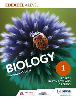 E-Book (epub) Edexcel A Level Biology Student Book 1 von Ed Lees, Martin Rowland, C. J. Clegg