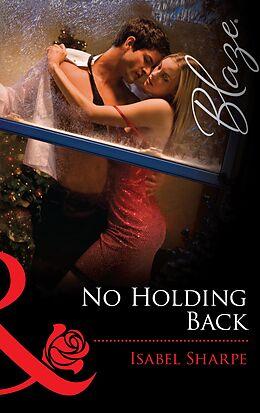 E-Book (epub) No Holding Back (Mills & Boon Blaze) von Isabel Sharpe