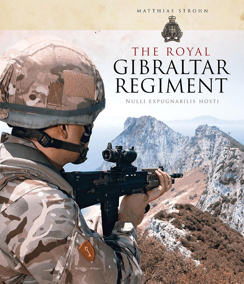 The Royal Gibraltar Regiment Matthias Strohn Histoire Ebooks