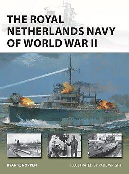 Kartonierter Einband The Royal Netherlands Navy of World War II von Ryan K. Noppen