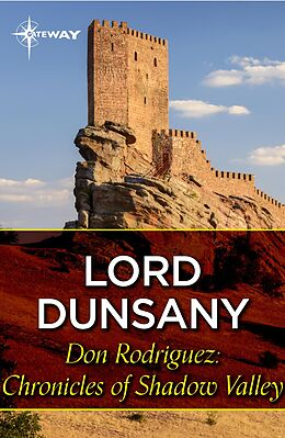 E-Book (epub) Don Rodriguez: Chronicles of Shadow Valley von Lord Dunsany