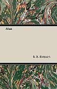 Kartonierter Einband Alan von E. F. Benson