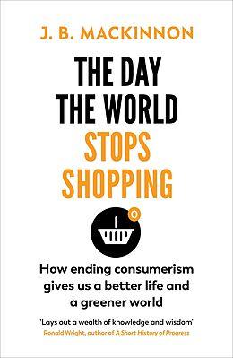 E-Book (epub) Day the World Stops Shopping von J. B. MacKinnon