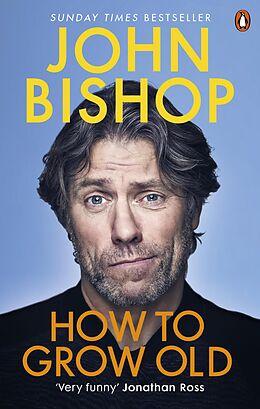 E-Book (epub) How to Grow Old von John Bishop