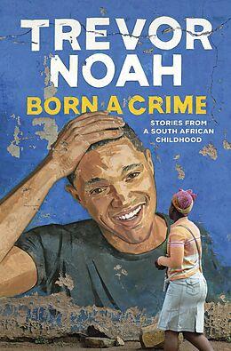 E-Book (epub) Born A Crime von Trevor Noah