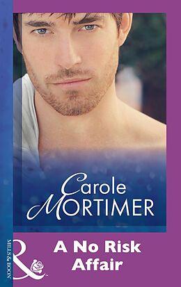 E-Book (epub) No Risk Affair von Carole Mortimer