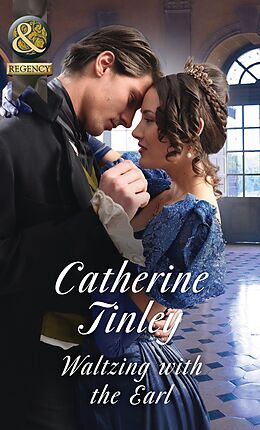 E-Book (epub) Waltzing With The Earl (Mills & Boon Historical) von Catherine Tinley