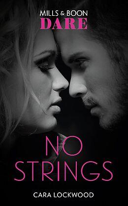 E-Book (epub) No Strings (Mills & Boon Dare) von Cara Lockwood