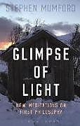 Kartonierter Einband Glimpse of Light von Professor Stephen (Durham University, UK) Mumford