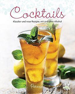 Cocktails - Klassiker und neue Rezepte, mit und ohne Alkohol