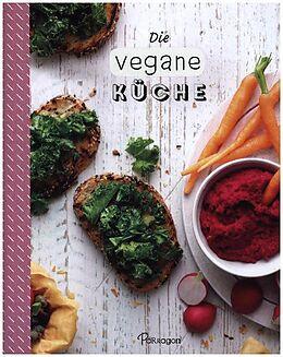 Fester Einband Die vegane Küche von Parragon GmbH