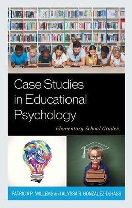 Fester Einband Case Studies in Educational Psychology von Patricia P. Willems, Alyssa R. Gonzalez-Dehass
