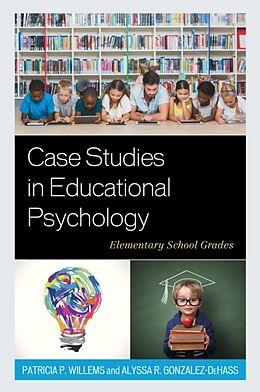 Kartonierter Einband Case Studies in Educational Psychology von Patricia P. Willems, Alyssa R. Gonzalez-Dehass