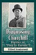 Kartonierter Einband Diagnosing Churchill von Wilfred Attenborough