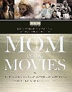 Fester Einband Mom in the Movies von Inc. Turner Classic Movies, Richard Corliss