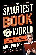 Fester Einband The Smartest Book in the World von Greg Proops