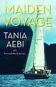 Kartonierter Einband Maiden Voyage von Tania Aebi