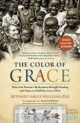 Kartonierter Einband The Color of Grace von Bethany Haley Williams