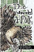 Kartonierter Einband The Wounded Hawk von Bud Wainscott