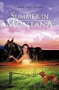 Kartonierter Einband Summer in Montana von Brenda Cheryl Gillespie