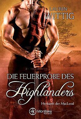 Kartonierter Einband Die Feuerprobe des Highlanders von Laurin Wittig
