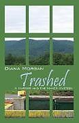 Kartonierter Einband Trashed von Diana Morgan