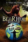Kartonierter Einband Bear Hug von J. Wes Watson