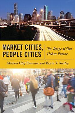 Kartonierter Einband Market Cities, People Cities von Michael Oluf Emerson, Kevin T. Smiley