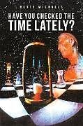 Kartonierter Einband Have You Checked the Time Lately? von Heath Michaels