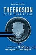 Kartonierter Einband The Erosion of the Thin Blue Line von Joseph Lee Massey Jr.