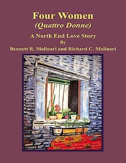 E-Book (epub) Four Women (Quattro Donne): A North End Love Story von Bennett R. Molinari, Richard C. Molinari