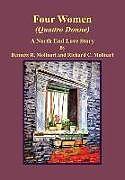 Fester Einband Four Women (Quattro Donne) von Bennett R. Molinari, Richard C. Molinari
