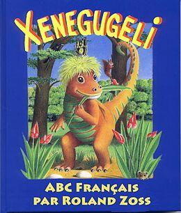 eBook (epub) ABC Xenegugeli, Francais de Roland Zoss