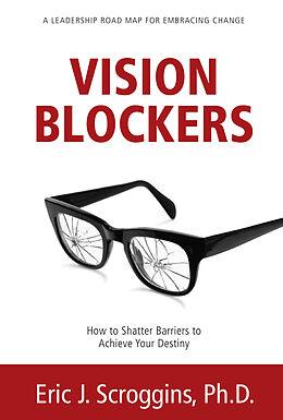 E-Book (epub) Vision Blockers von Ph. D. Eric J. Scroggins