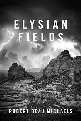 E-Book (epub) Elysian Fields von Robert Beau Michaels