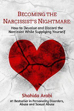 eBook (epub) Becoming the Narcissist's Nightmare de Shahida Arabi
